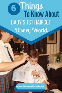6 Things to know about Baby's 1st Haircut at Disney World