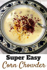 Super Easy Corn Chowder Recipe
