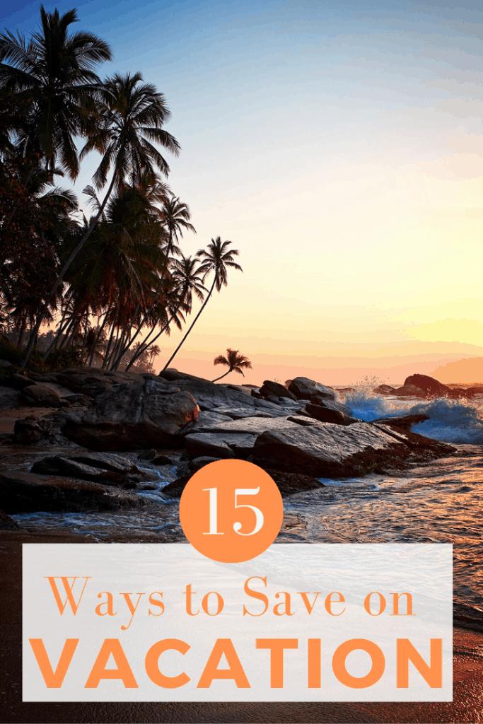 15 Ways to Save Money on Vacation (1)