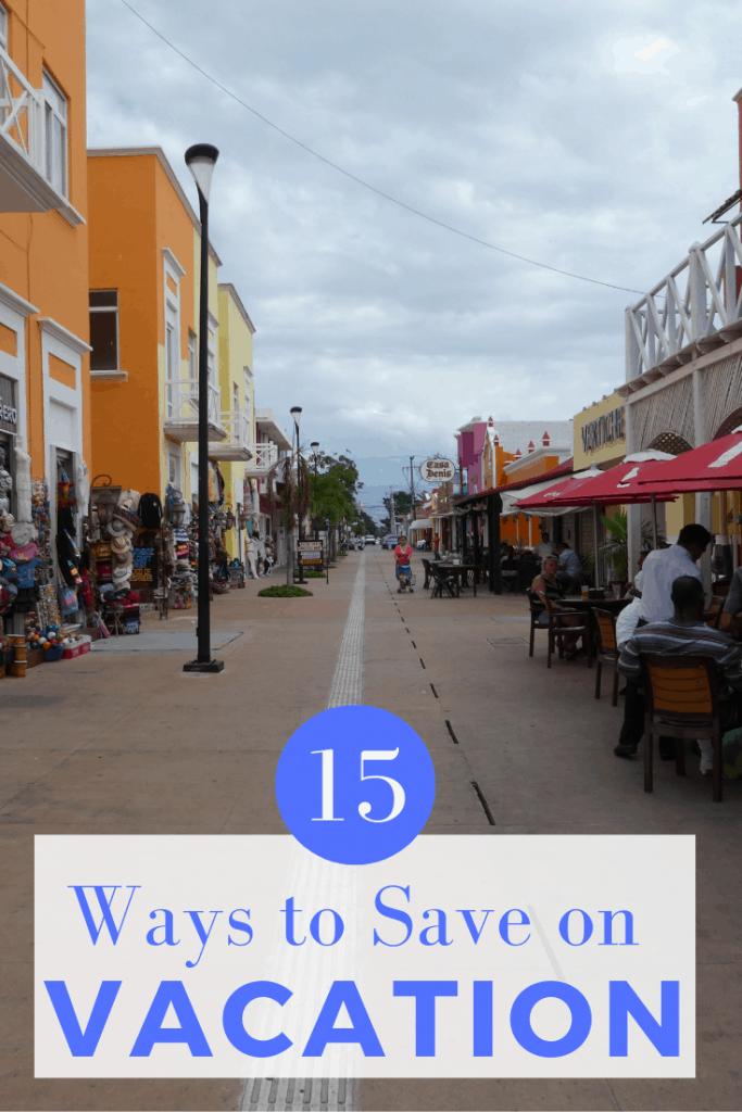 15 Ways to Save money on Vacation