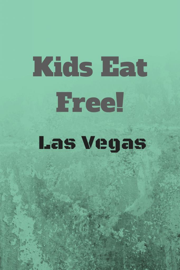 kids eat free in Las Vegas