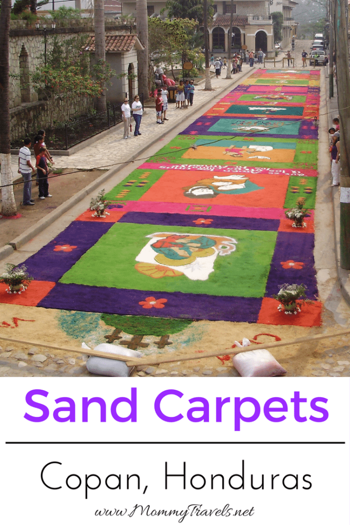 The Sand Carpets in Copan, Honduras are a must see at some point in a lifetime.