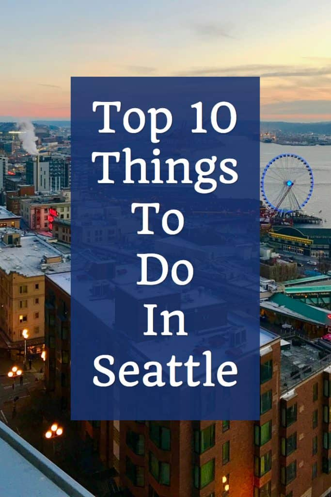 Top 10 Things to do in Seattle