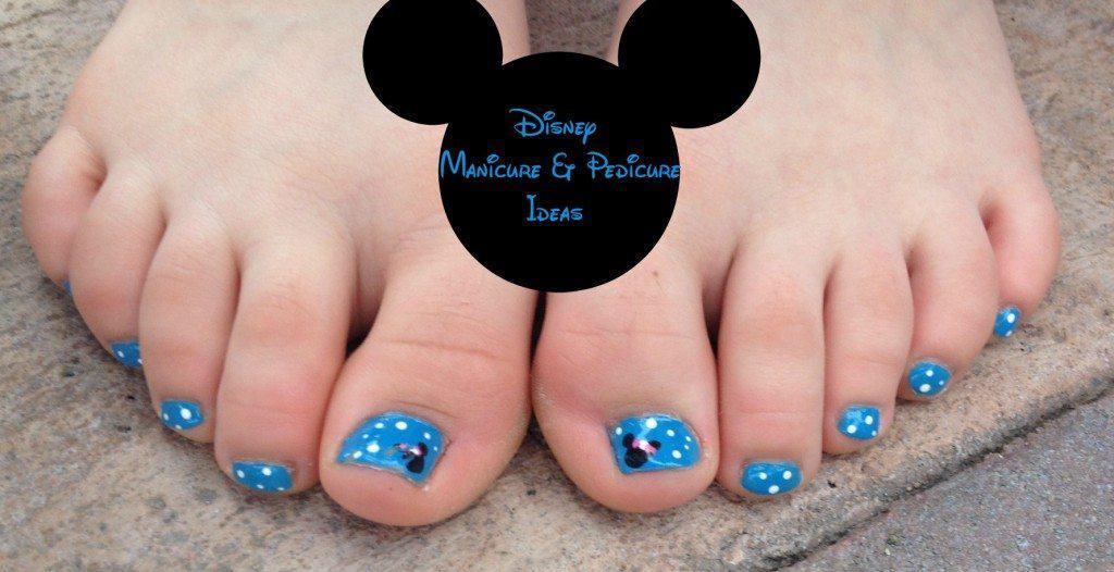 Disney Manicure and Pedicure Ideas
