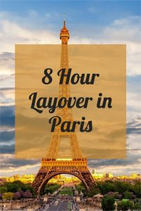 How to spend an 8 hour layover in Paris, France