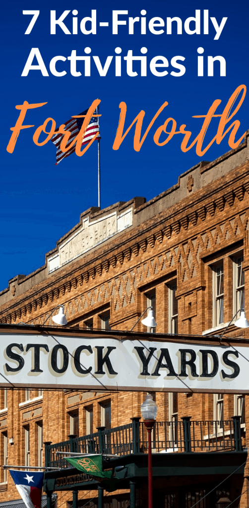 7 things to do in Fort Worth with kids