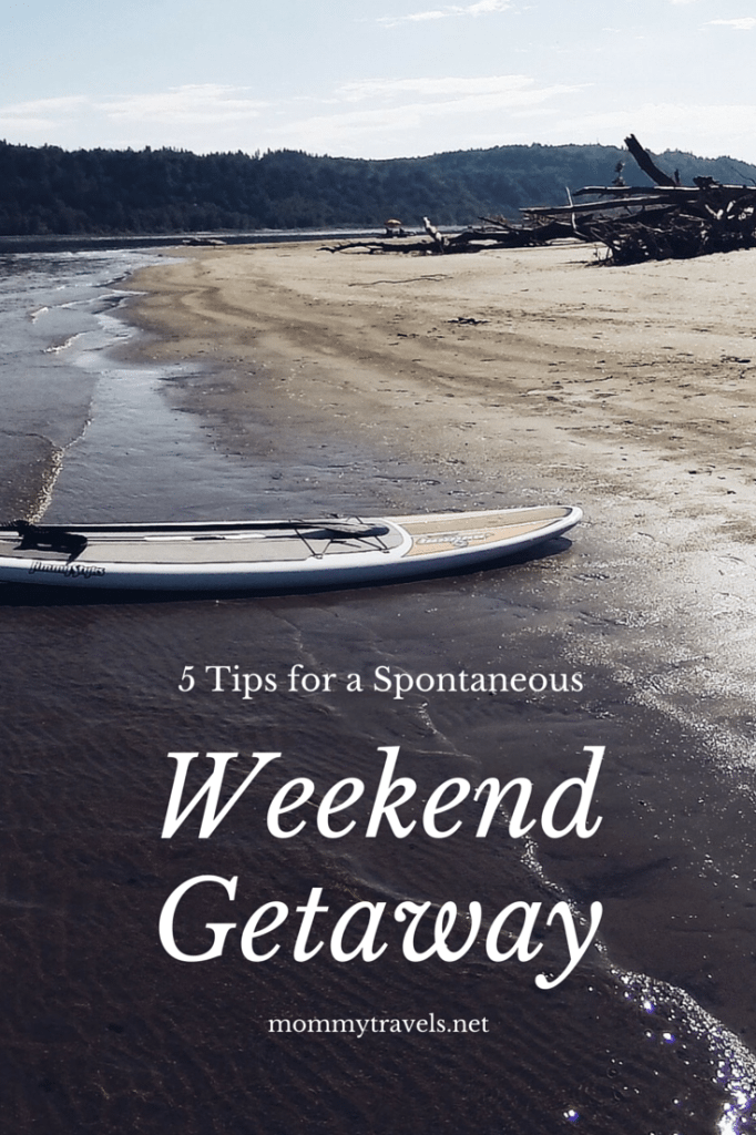 5 Tips for Going on a Spontaneous Family Weekend Getaway