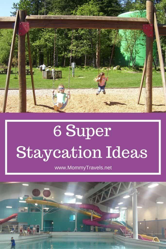 6 Super Staycation Ideas
