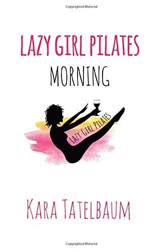 Lazy Girl Pilates Morning