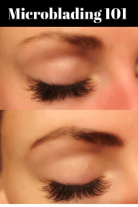 What you need to know about microblading your eyebrows.