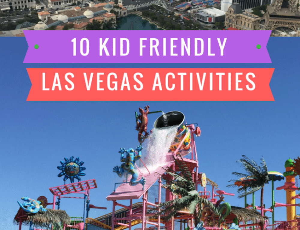 17 Kid Friendly Activities in Las Vegas