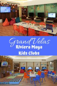 Kids Clubs at Grand Velas Riviera Maya
