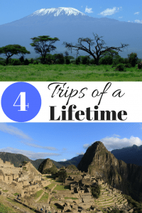 4 Trips of a Lifetime