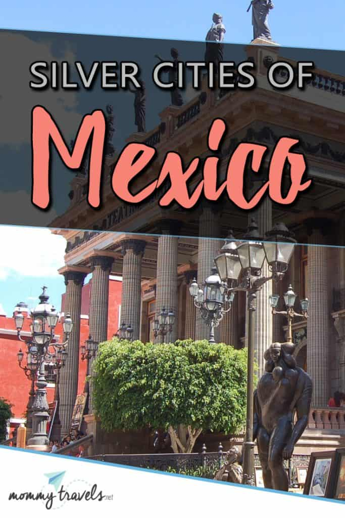 The Silver cities of Mexico