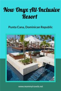 Now Onyx Resort in Punta Cana is an all-inclusive resort