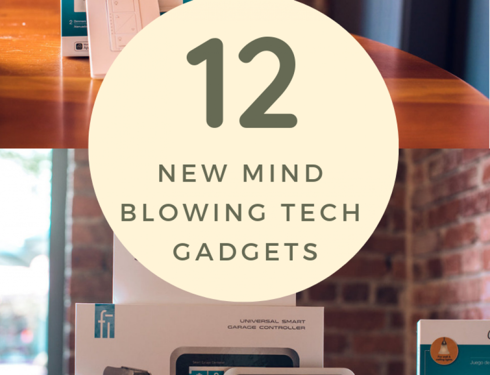 13 New Mind Blowing Tech Gadgets
