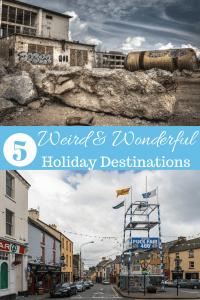 5 Weird holiday destinations