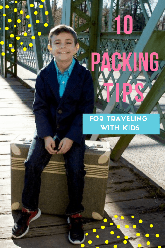 10 Packing Tips for Traveling with Kids
