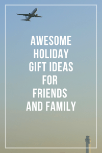 Holiday gift ideas for friends and family