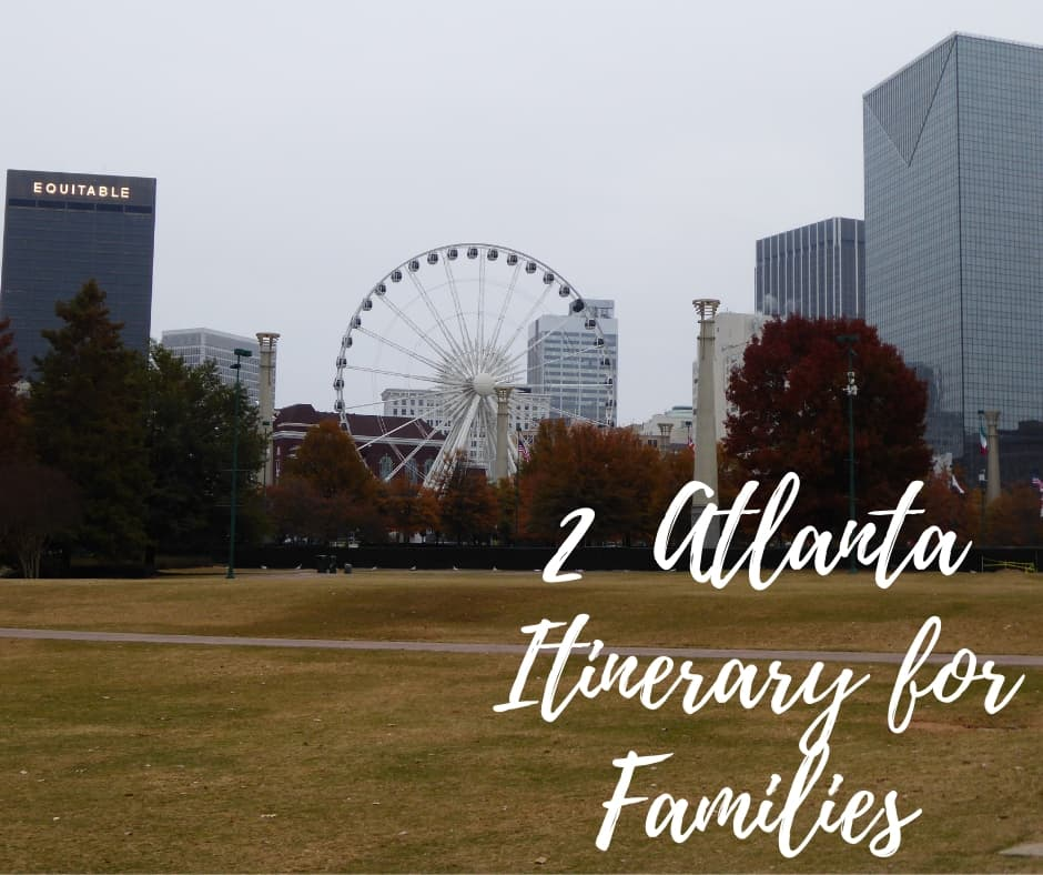 2 Day Atlanta Itinerary for Families
