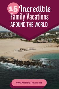15 Incredible Family Vacations