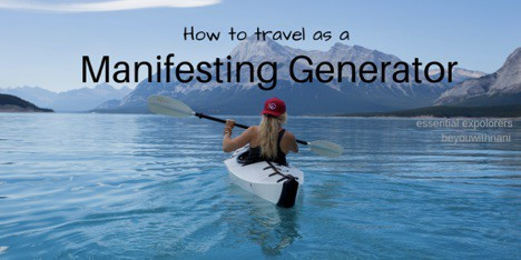 Manifesting Generator travel tips