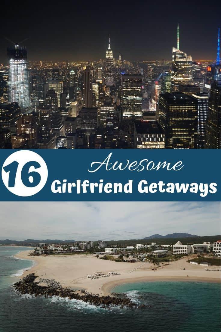 16 Awesome Girlfriend Getaways