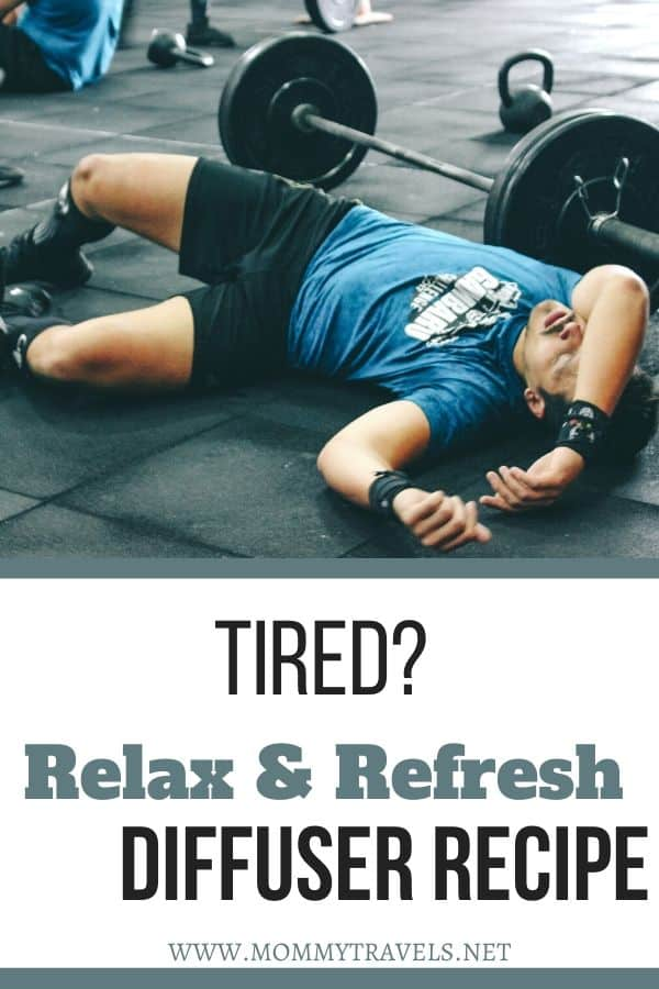 Relax & Refresh diffuser recipe to help you with exhaustion