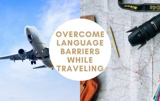 How to Overcome Language Barriers While Traveling